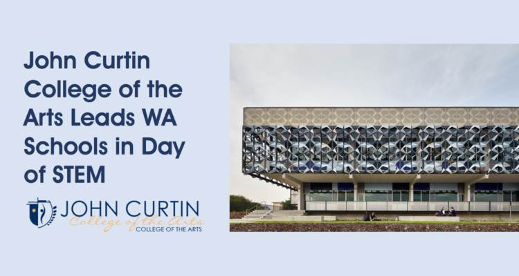John Curtin College of the Arts Leads WA Schools in Day of STEM